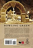 Bowling Green (Then and Now) (Then & Now)