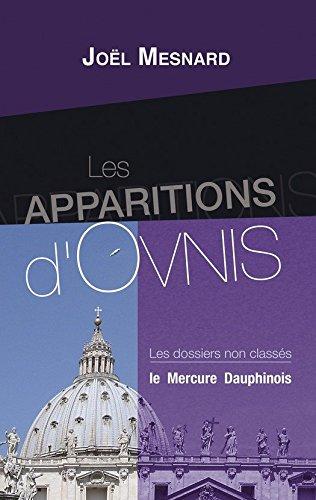 Les apparitions d'Ovnis: Les dossiers non classés