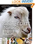Raising Goats Naturally: The Complete...