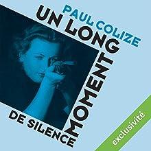 Un long moment de silence   Livre audio Auteur(s) : Paul Colize Narrateur(s) : Benjamin Jungers