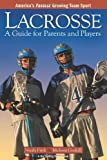 Lacrosse: A Guide For Parents And Players (Big Smiling Series Book)