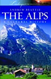 img - for The Alps: A Cultural History (Landscapes of the Imagination) book / textbook / text book