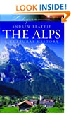 The Alps: A Cultural History (Landscapes of the Imagination): A Cultural History (Landscapes of the Imagination)
