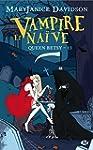 Queen Betsy, T12 : Vampire et Naive