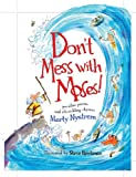 Don't Mess With Moses!: Peculiar Poems and Rib-Tickling Rhymes (0784718334) by Nystrom, Marty