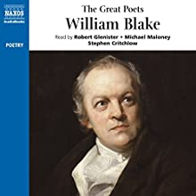 The Great Poets: William Blake Audiobook by William Blake Narrated by Robert Glenister, Michael Maloney, Stephen Critchlow