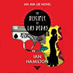 The Disciple of Las Vegas: An Ava Lee Novel, Book 1 (       UNABRIDGED) by Ian Hamilton Narrated by Jennifer Ikeda