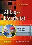 img - for Alltagskreativit????t: Verstehen und entwickeln (German Edition) by Martin Schuster (2015-10-17) book / textbook / text book