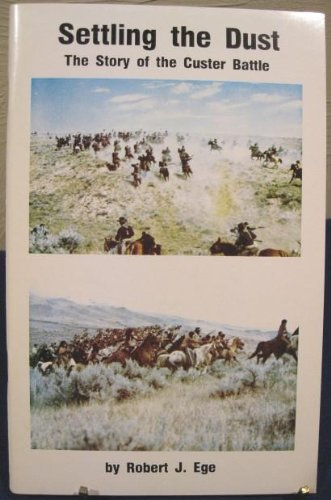 Settling the Dust: The Custer Battle-June 25, 1876