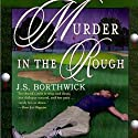 Murder in the Rough (       UNABRIDGED) by J. S. Borthwick Narrated by Chris Thurmond