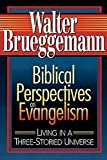 Biblical Perspectives on Evangelism: Living in a Three-Storied Universe