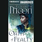 Oath of Fealty (       UNABRIDGED) by Elizabeth Moon Narrated by Jennifer Van Dyck