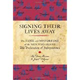 Signing Their Lives Away: The Fame and Misfortune of the Men Who Signed the Declaration of Independence ~ Denise Kiernan