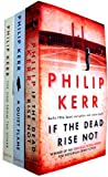 Philip Kerr Collection - 3 Books (If The Dead Rise Not, The One From The Other, A Quiet Flame)