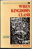 img - for When Kingdoms Clash: The Christian and Ideologies (Peace and Justice) book / textbook / text book