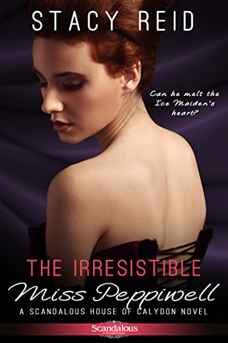 Stacy Reid - The Irresistible Miss Peppiwell (Entangled Scandalous)