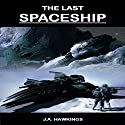 The Last Spaceship: Course of the Worlds, Book 1 Audiobook by J.A. Hawkings Narrated by Fred Wolinsky