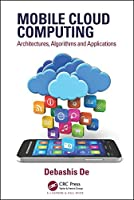 Mobile Cloud Computing: Architectures, Algorithms and Applications Front Cover