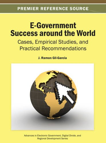 E-Government Success around the World: Cases, Empirical Studies, and Practical Recommendations, by J. Ramon Gil-Garcia