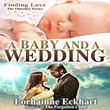 A Baby and a Wedding: The Friessen Legacy, Book 1.5 (       UNABRIDGED) by Lorhainne Eckhart Narrated by Melissa Moran