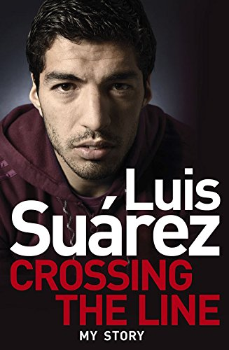 Luis Suarez. Crossing The Line