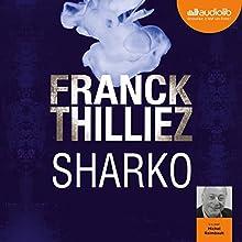 Sharko (Franck Sharko & Lucie Hennebelle 6) | Livre audio Auteur(s) : Franck Thilliez Narrateur(s) : Michel Raimbault