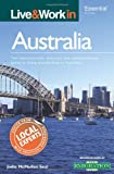 Live & Work in Australia: The Most Accurate, Practical and Comprehensive Guide to Living and Working in Australia [Illustrated] (Live and Work)