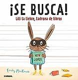 �Se busca! Lili la liebre, ladrona de libros (Spanish Edition)