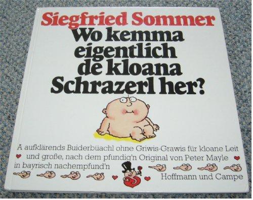 Wo kemma eigentlich de kloana Schrazerl her?