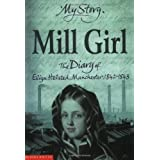 Mill Girl: The Diary of Eliza Helstead, Manchester 1842 - 1843 (My Story)by Sue Reid