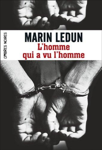 Marin Ledun - L'Homme qui a vu l'homme (Ombres noires)