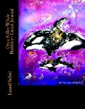 img - for Orca Killer Whale Bubbles~ Lined Journal (Fine Art Rainbow Journal Collection~ Soli Deo Gloria) book / textbook / text book