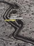 echange, troc Bruno Latour, David Alan Mellor, Thomas Schlesser - Sophie Ristelhueber : Opérations