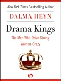 img - for Drama Kings: The Men Who Drive Strong Women Crazy book / textbook / text book