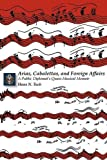 img - for Arias, Cabalettas, and Foreign Affairs: A Public Diplomat's Quasi-Musical Memoir (Memoirs and Occasional Papers Series / Association for Diplo) by Tuch, Hans N. (2008) Paperback book / textbook / text book