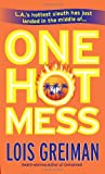One Hot Mess (0440244773) by LOIS GREIMAN
