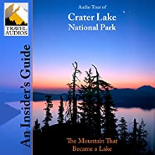 Crater Lake National Park, Audio Tour: An Insider's Guide  by Nancy Rommes, Donald Rommes Narrated by Lisa Dillingham