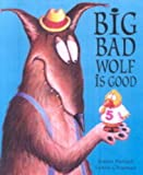 Big Bad Wolf is Good