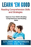 img - for Learn'Em Good Reading Comprehension Skills and Strategies: Improve Your Child's Reading Comprehension and Reading Skills: Reading Strategies, Reading ... Reading Comprehension Tips, and Worksheets book / textbook / text book