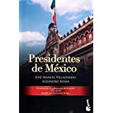 Presidentes de Mexico / Presidents of Mexico