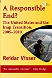 A Responsible End?: The United States and the Iraqi Transition, 2005-2010