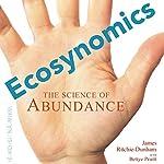 Ecosynomics: The Science of Abundance | James L Ritchie-Dunham