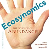 img - for Ecosynomics: The Science of Abundance book / textbook / text book