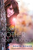 What My Mother Doesn't Know (1442493852) by Sones, Sonya