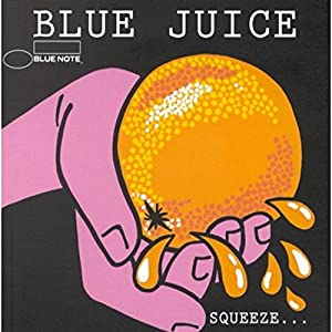Blue Juice: SQUEEZE...