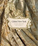 Gilded New York: Design, Fashion, and Society