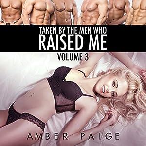 Taken by the Men Who Raised Me: Volume 3 Audiobook