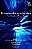 img - for Decolonizing European Sociology (Global Connections) book / textbook / text book