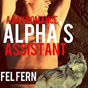 Alpha's Assistant, a Gay Romance: Alpha's Tutor, Book 4 | Fel Fern