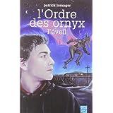 L'Ordre des ornyx, tome 1: L'�veilby Patrick Loranger